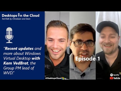 Episode 1: Recent updates and more about Windows Virtual Desktop with Kam VedBrat, WVD group PM lead