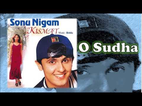 O Sudha   Sonu Nigam   Biddu   Kismat - 1998