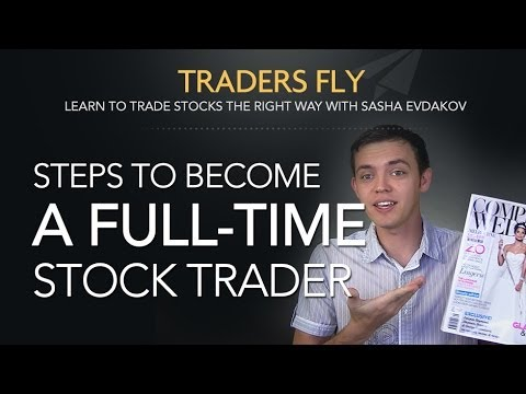 How Do You Become a Full-Time Stock Trader: Steps and Process