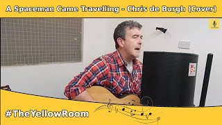 A Spaceman Came Travelling - Chris de Burgh (Tom Bolger Acoustic Cover) - The Yellow Room
