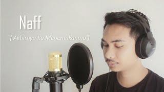 NAFF - AKHIRNYA KU MENEMUKANMU [ Lunard acoustic cover ]