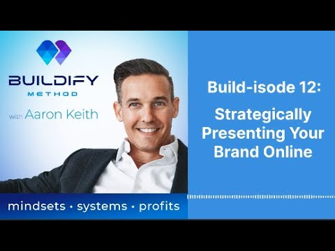 Build-isode 12: Strategically Presenting Your Brand Online