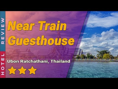 Near Train Guesthouse hotel review | Hotels in Ubon Ratchathani | Thailand Hotels