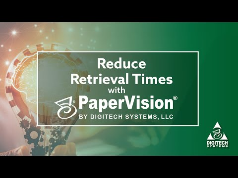 Reduce retrieval times with PaperVision® Enterprise