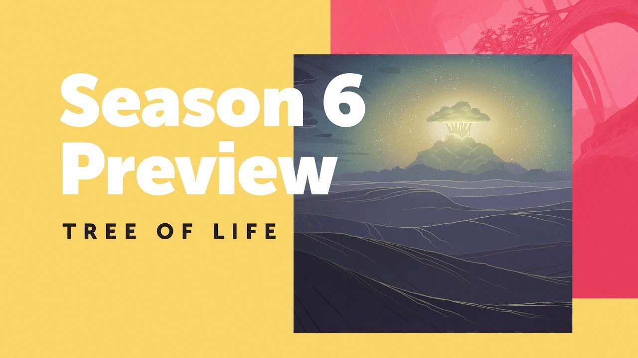 Season 6 Preview: Tree of Life