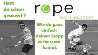 Tennis Tipps - Hast du schon gewusst - Wie du ganz einfach deinen Stopp verbessern kannst