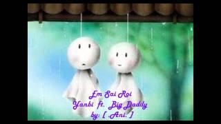Em Sai Roi - Yanbi ft. Big Daddy - VinC / by ...