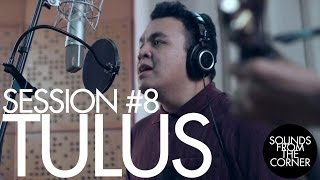 Video Sounds From The Corner : Session #8 Tulus download MP3, 3GP, MP4, WEBM, AVI, FLV November 2017
