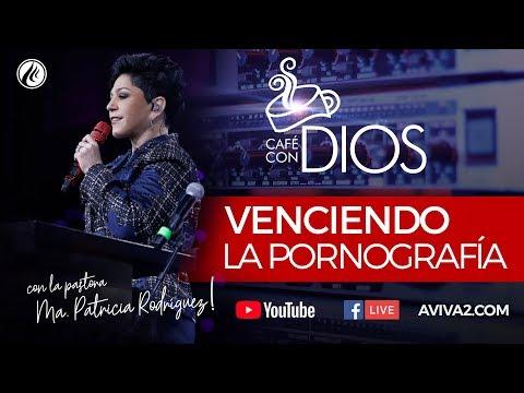 La pornografía  Café con Dios  Pastora Ma Patricia Rodríguez
