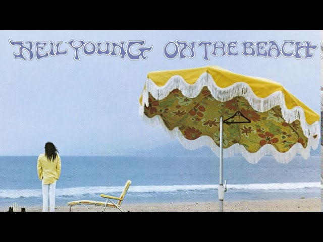 Neil Young - On The Beach (Remastered)