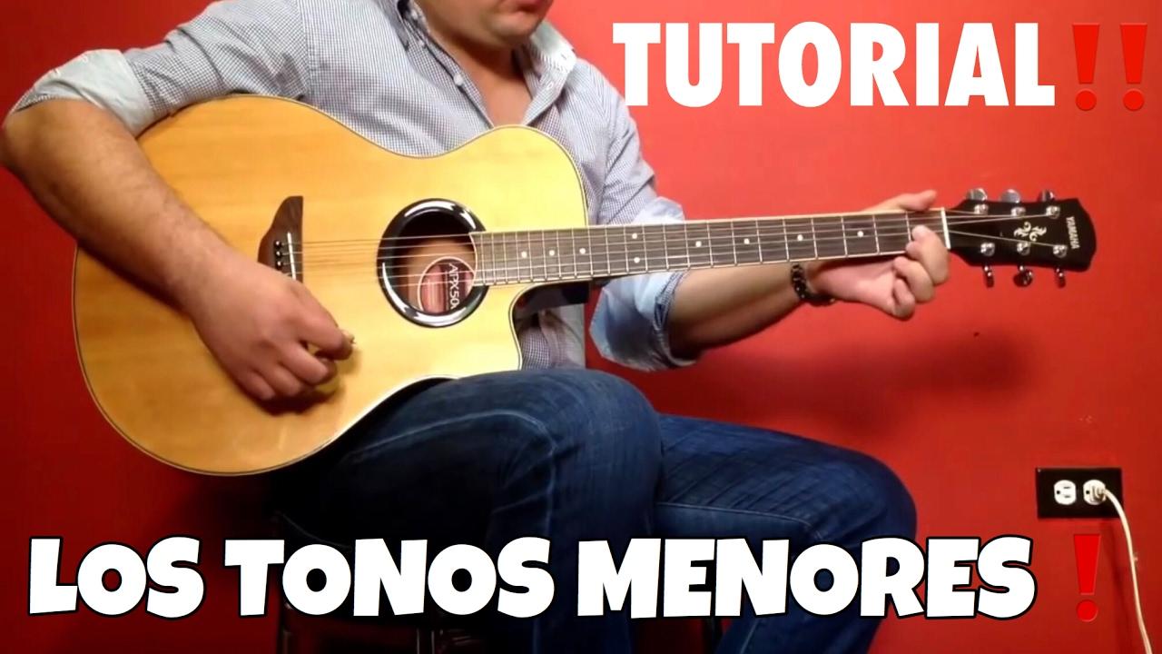 Los Tonos Menores Tutoríal Guitarra Sierreña Youtube