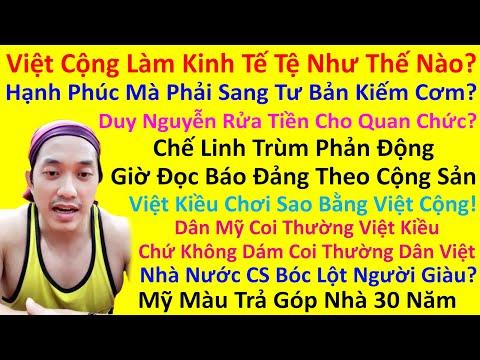 Chế Linh Trùm Phản Động Giờ Đọc Báo Đảng Theo Cộng Sản! Việt Cộng Làm Kinh Tế Tệ Như Thế Nào?