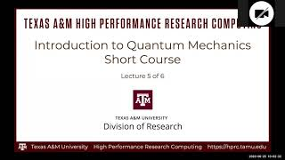 HPRC Short Course: Introduction To Quantum Mechanics Lecture 5