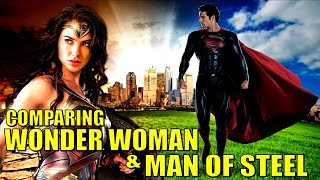 Comparing WONDER WOMAN and MAN OF STEEL!