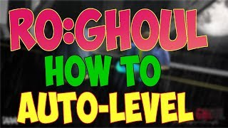 COMO AFK LEVEL UP IN | RO-GHOUL ROBLOX