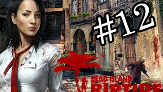 Dead Island Riptide Playthrough - Chapter 12 - Quarantine Zone (No Commentary)