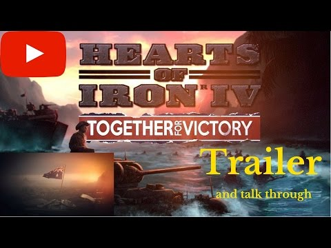 Hearts of Iron IV: Together for Victory Expansion - Talk through |