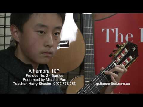 Alhambra Guitar, Model 10P - Prelude No 2 Villalobos performed by Michael Pan