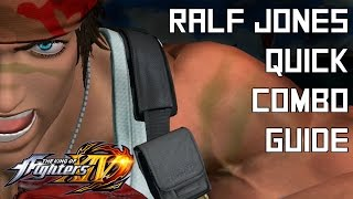 Ralf Jones Quick Combo Guide - The King of Fighters XIV (KOFXIV)