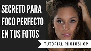 Secreto para foco perfecto en tus fotografías con Photoshop