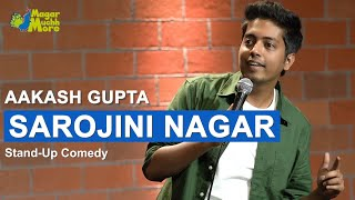 Sarojini Nagar | Excuse Me Brother | Stand-Up Comedy by Aakash Gupta