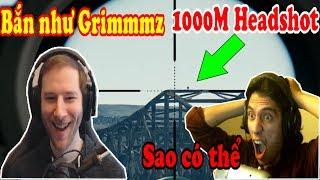 chocoTaco san bng k lc ca Grimmmz vi pha bn Kar98 1000M Headshot