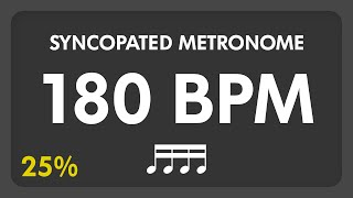180 BPM - Syncopated Metronome - 16th Notes (25%)