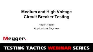 Medium and High Voltage Circuit Breaker Testing