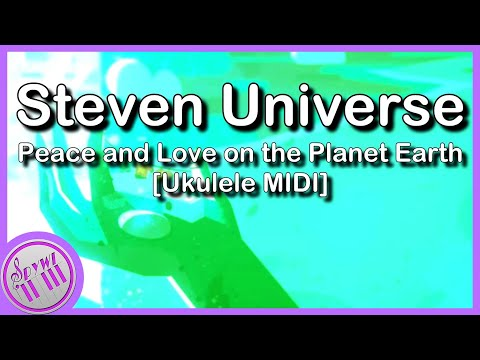 """Peace and Love on the Planet Earth"" - Steven Universe  