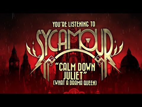 SycAmour - Calm Down Juliet (What A Drama Queen) (Lyric Video)