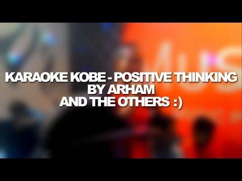 KARAOKE KOBE POSITIVE THINKING BY ARHAM :D