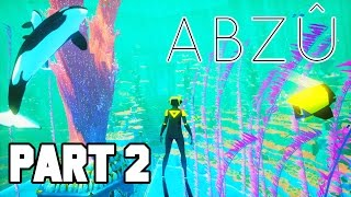 ABZU Gameplay Walkthrough Part 2 - ORCAS AND AMAZEMENT (PS4 Exclusive Gameplay 1080p)