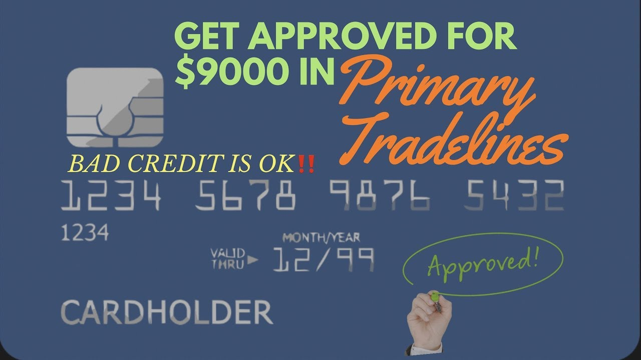 Get approved for $9000 in Primary Tradelines TODAY!
