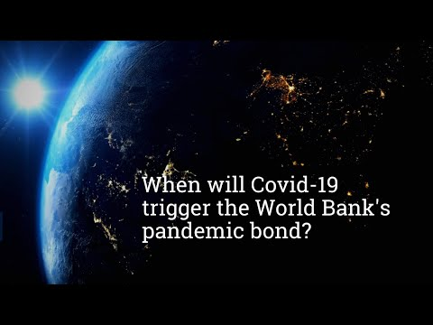 When will Covid-19 trigger the World Bank's pandemic bond?