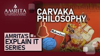CARVAKA Philosophy Explained