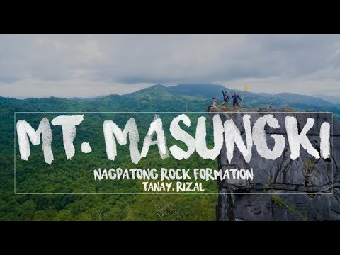 MT  MASUNGKI & NAGPATONG BATO   TANAY RIZAL
