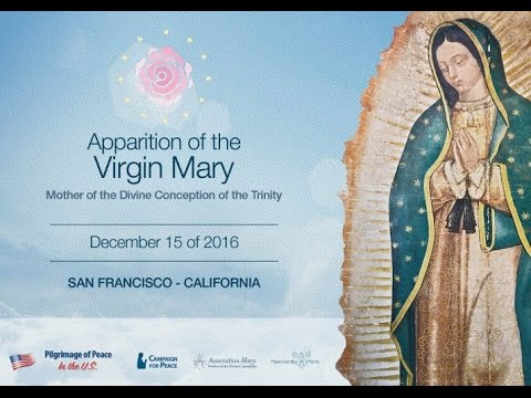 Apparition of the Virgin Mary Rose of Peace - San Francisco, California - December 15, 2016