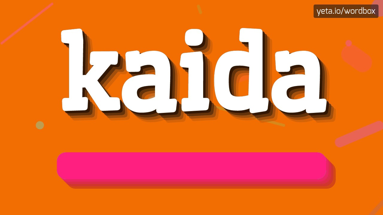 What do you say about Kaida