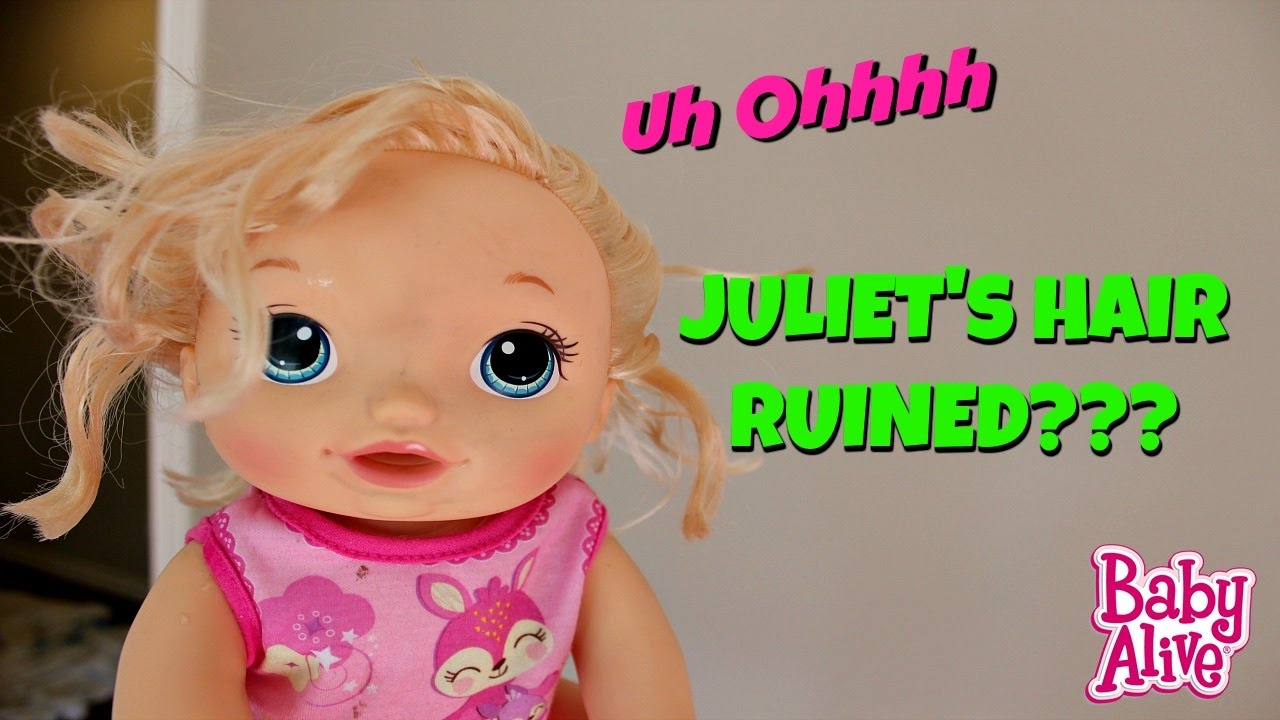 baby alive hair ruined juliet's