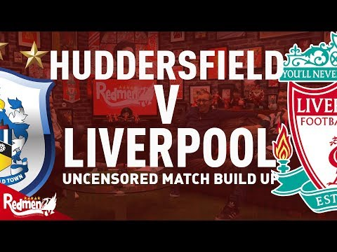 Huddersfield v Liverpool | Uncensored Match Build Up