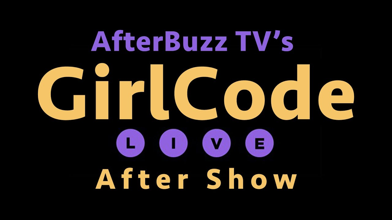 Download Girl Code Live Season 1 Episode 7 Review & After Show | AfterBuzz TV