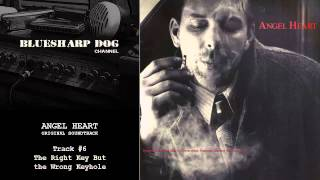 Angel Heart Original Soundtrack: Track #6. The Right Key But the Wrong Keyhole