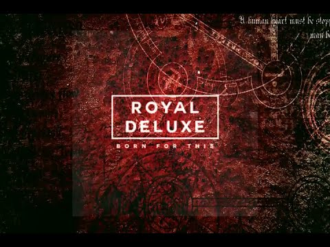 ROYAL DELUXE-BORN FOR THIS [VFX EDITION]