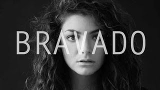 Lorde Bravado LYRICS