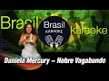 Download Karaoke Daniela Mercury - Nobre Vagabundo MP3 song and Music Video