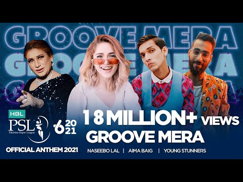 Groove Mera | HBL PSL Official Anthem 2021 | Naseebo Lal, Aima Baig & Young Stunners | #HBLPSL6