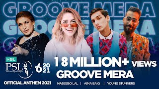 Groove Mera | HBL PSL Official Anthem 2021 | Naseebo Lal, Aima Baig & Young Stunners | #HBLPSL6