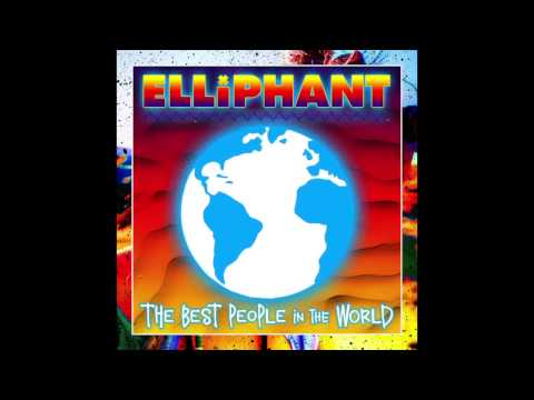 Elliphant - Best People in the World (Audio)