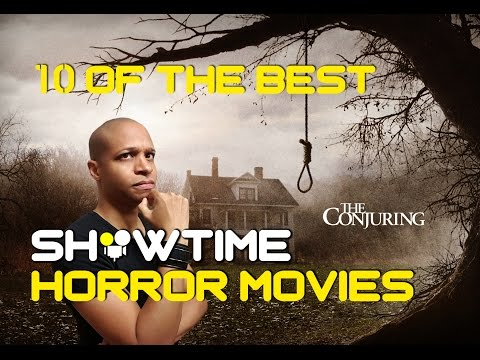 SHOWTIME - 10 Of The Best Horror Movies