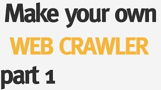OLD:Make your Own Web Crawler - Part 1